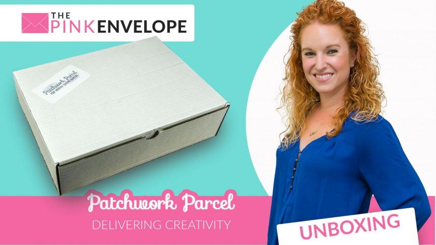 patchworkparcel-unboxing-thepinkenvelope