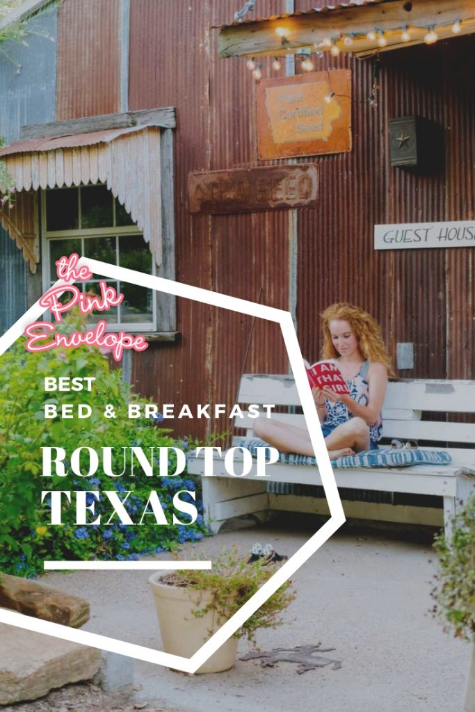 Best Bed & Breakfast Round Top Texas - The Pink Envelope - Texas Travel